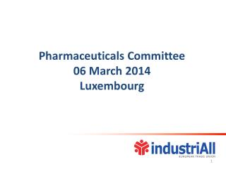 Pharmaceuticals  Committee 06 March 2014  Luxembourg