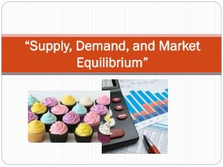�Supply, Demand, and Market Equilibrium�