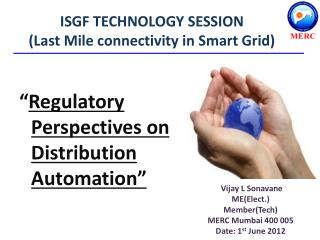 ISGF TECHNOLOGY SESSION (Last Mile connectivity in Smart Grid)