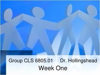 Group CLS 6805.01     Dr. Hollingshead