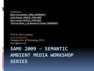 SAME 2009 – Semantic Ambient Media Workshop Series