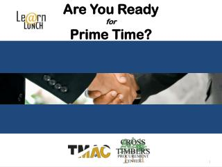 Are You Ready for Prime Time?