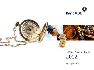 Half Year Financial Results 2012 14 August 2012