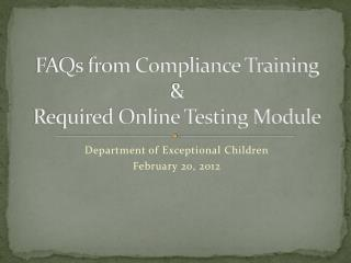 FAQs from Compliance Training & Required Online Testing Module