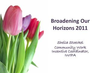 Broadening Our Horizons 2011