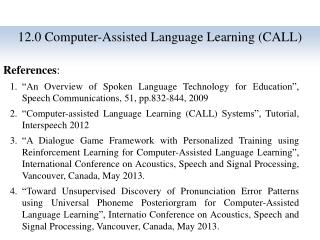12.0 Computer-Assisted  Language Learning  (CALL )