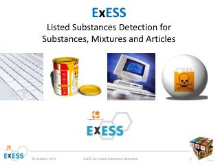 E x ESS Listed Substances Detection for Substances, Mixtures and Articles