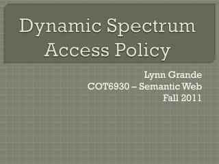 Dynamic Spectrum  Access Policy