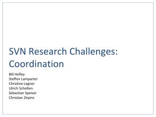 SVN Research Challenges: Coordination