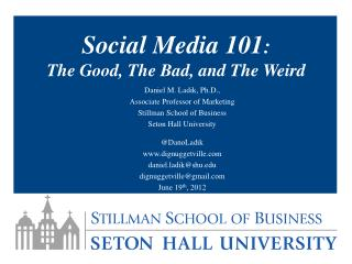 Social Media 101 :  The Good, The Bad, and The Weird
