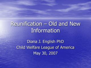 reunification   old and new information