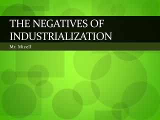 The Negatives of Industrialization
