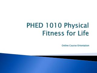 PHED 1010 Physical Fitness for Life