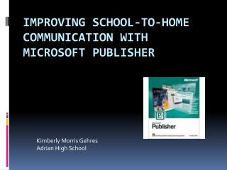 Improving School-to-Home Communication with Microsoft Publisher