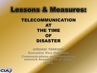TELECOMMUNICATION AT THE TIME  OF  DISASTER