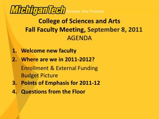 College of Sciences and Arts Fall Faculty Meeting,  September 8, 2011 AGENDA Welcome new faculty Where are  we in 2011-