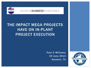The Impact Mega Projects have on In-Plant  Project Execution
