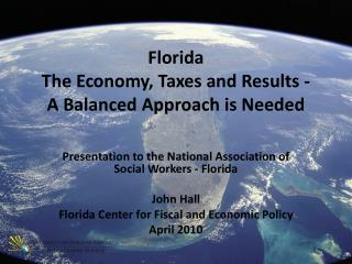 Florida The Economy, Taxes and Results - A Balanced Approach is Needed