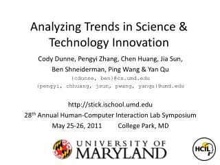 Cody Dunne,  Pengyi  Zhang, Chen Huang,  Jia  Sun, Ben Shneiderman, Ping Wang & Yan  Qu {cdunne, ben}@cs.umd.edu