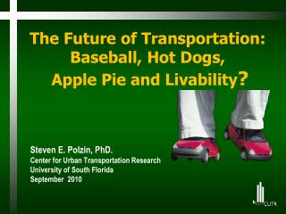 The Future of Transportation:  Baseball, Hot Dogs,  Apple Pie and Livability ?