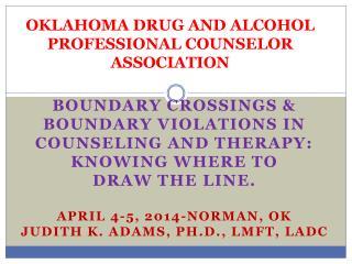 OKLAHOMA DRUG AND ALCOHOL PROFESSIONAL COUNSELOR ASSOCIATION