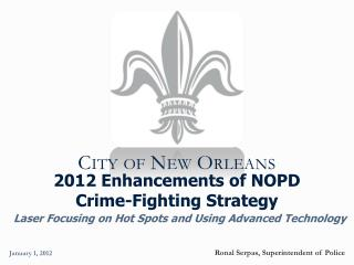 2012 Enhancements  of NOPD Crime-Fighting Strategy