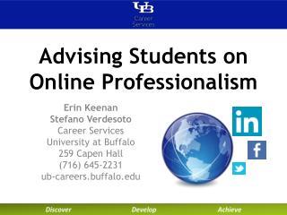 Erin Keenan Stefano  Verdesoto Career Services University at Buffalo 259 Capen Hall (716) 645-2231 ub-careers.buffalo.e