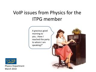 VoIP issues from Physics for the ITPG member
