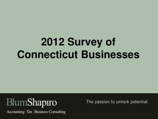 2012  Survey of  Connecticut  Businesses