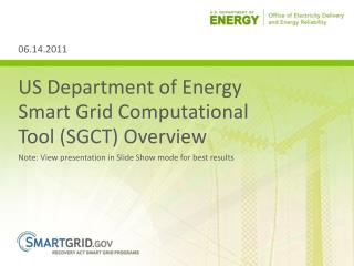 US Department of Energy Smart Grid Computational Tool (SGCT) Overview
