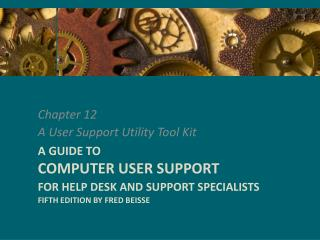 A Guide to Computer User Support for Help Desk and Support Specialists Fifth Edition by Fred Beisse
