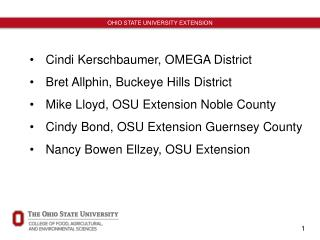 Cindi Kerschbaumer, OMEGA District Bret  Allphin, Buckeye Hills District Mike Lloyd, OSU Extension Noble County Cindy B