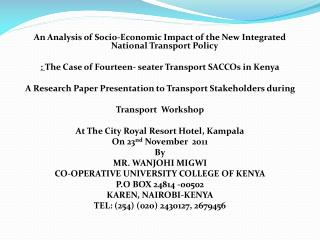 An Analysis of Socio-Economic Impact of the New Integrated National Transport Policy :  The Case of Fourteen- seater Tr