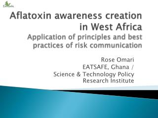 Aflatoxin  awareness creation in West Africa  Application of principles and best practices of risk communication