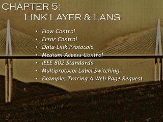 CHAPTER 5:          LINK LAYER & LANS