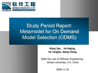 Study Period Report:  Metamodel for On Demand Model Selection (ODMS)
