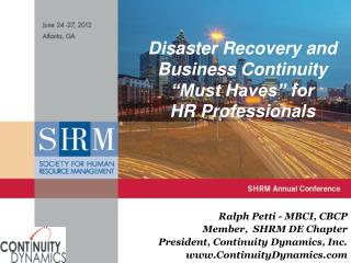 "Disaster Recovery and Business Continuity  ""Must Haves"" for  HR Professionals"