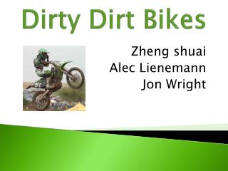 Dirty Dirt Bikes