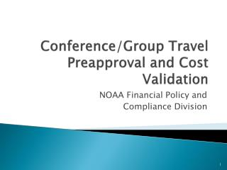 Conference/Group Travel Preapproval and Cost Validation