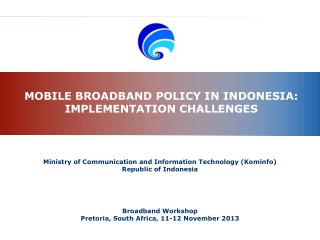 MOBILE BROADBAND  POLICY IN INDONESIA: IMPLEMENTATION CHALLENGES