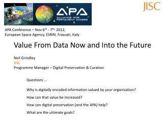 Questions ... Why  is digitally  encoded  information valued  by your  organisation? How can that  value  be increased?