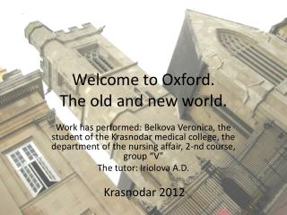 Welcome to Oxford. The old and new world.