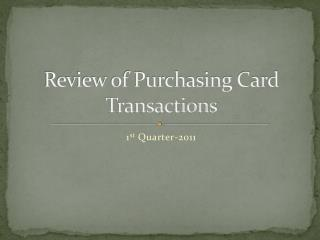 Review of Purchasing Card Transactions