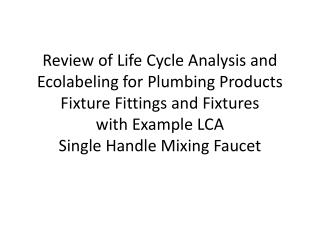 Review of Life Cycle Analysis and Ecolabeling for Plumbing Products Fixture Fittings and Fixtures with Example LCA  Sin