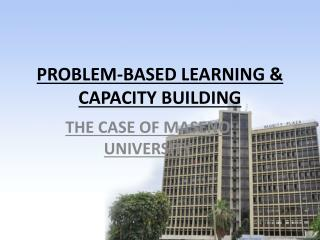 PROBLEM-BASED LEARNING & CAPACITY BUILDING