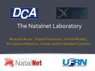 Reseach Areas :  Digital  Television , Virtual Reality, Perceptual  Robotics , Games  and Embedded  Systems