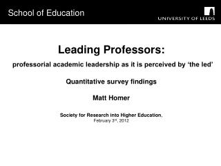 Leading Professors: professorial academic leadership as it is perceived by 'the led' Quantitative survey findings Matt