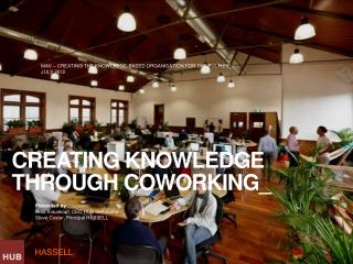 Creating knowledge through  coworking _