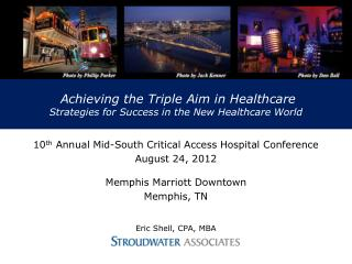 Achieving the Triple Aim in Healthcare Strategies for Success in the New Healthcare World