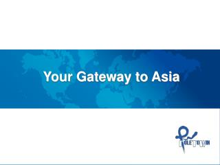 Your Gateway to Asia